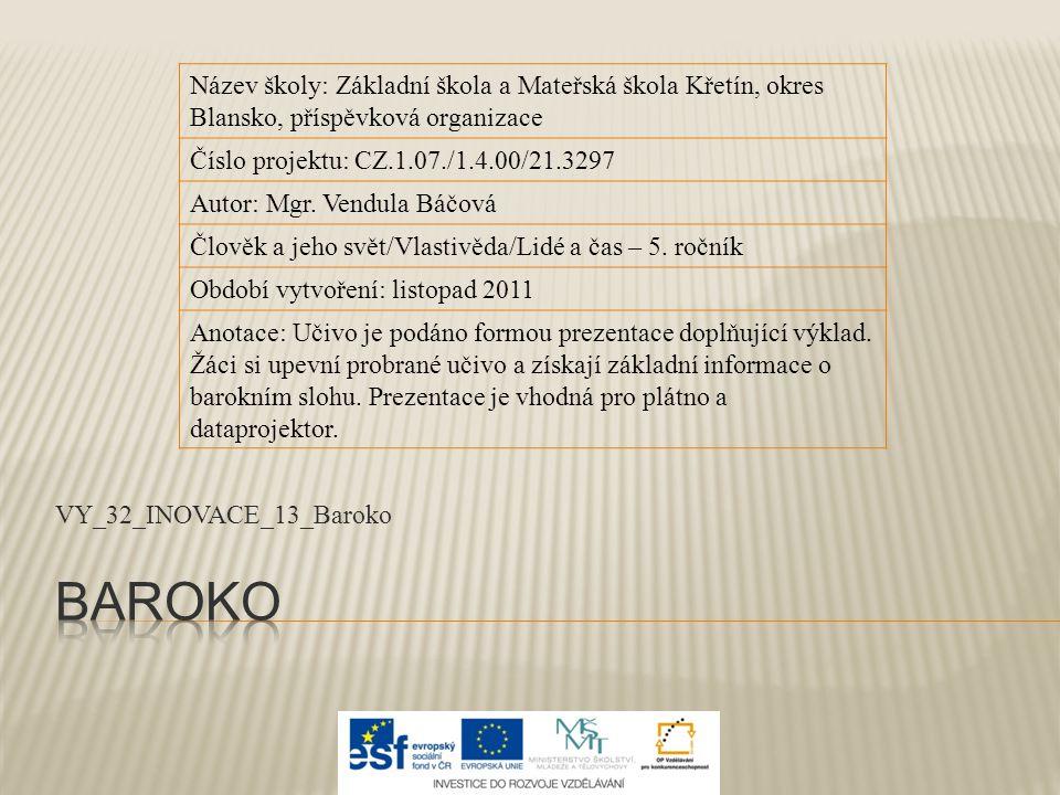 Název školy: Základní škola a Mateřská škola Křetín, okres Blansko, příspěvková organizace