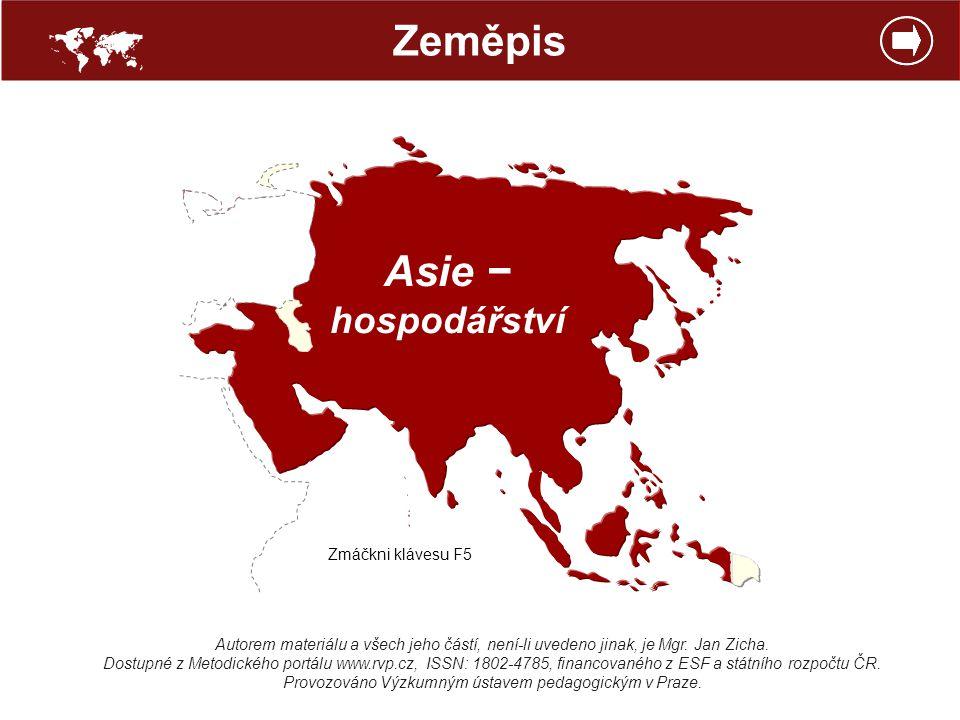  Zeměpis Asie − hospodářství Zmáčkni klávesu F5