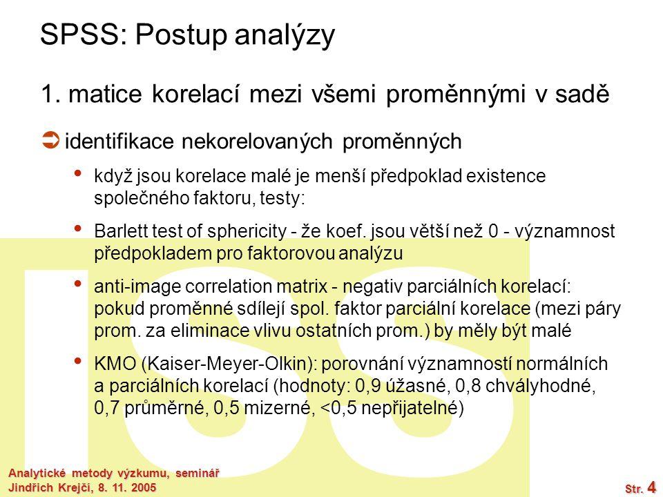SPSS: Postup analýzy 1. matice korelací mezi všemi proměnnými v sadě
