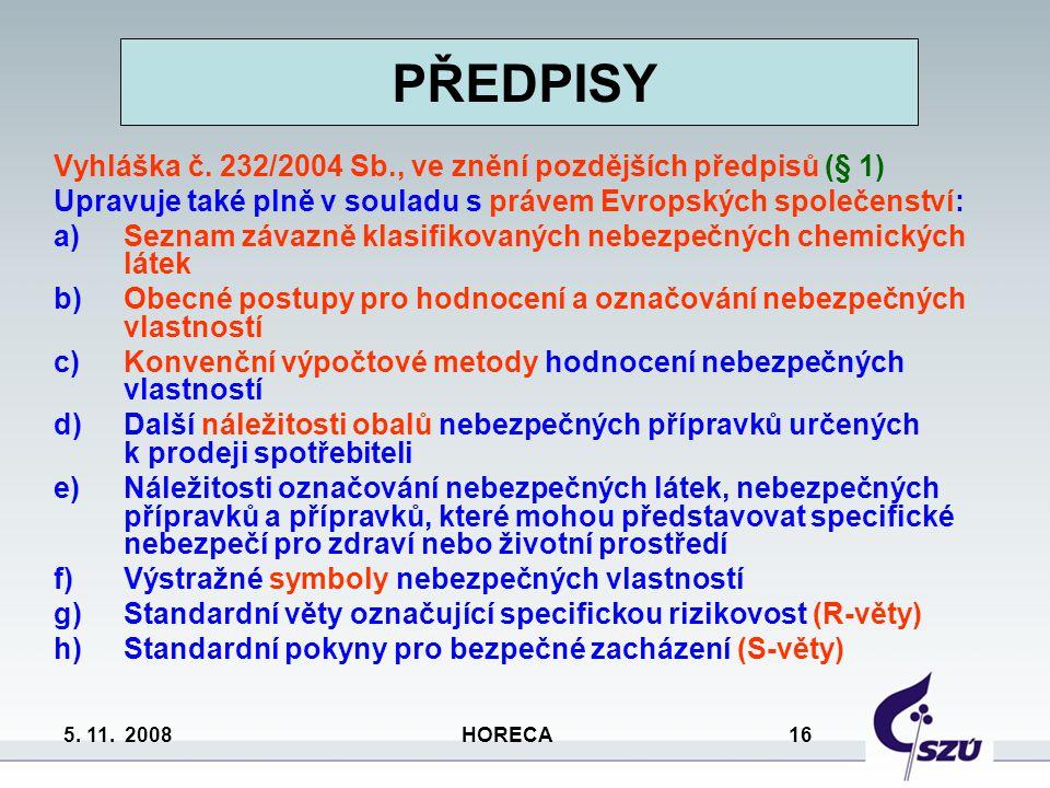 PŘEDPISY Vyhláška č. 232/2004 Sb., ve znění pozdějších předpisů (§ 1)