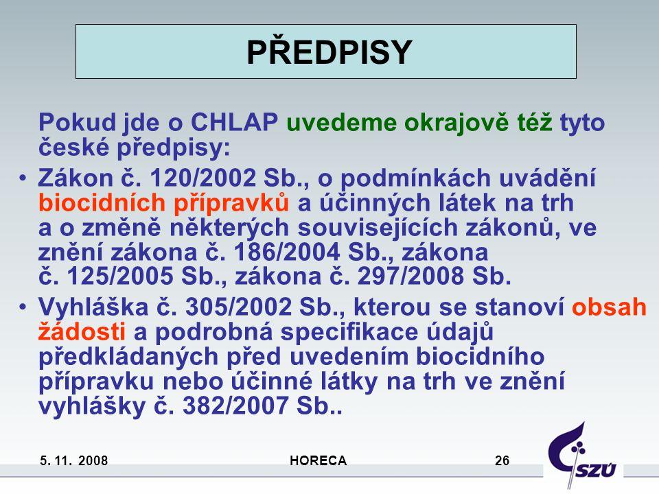 PŘEDPISY Pokud jde o CHLAP uvedeme okrajově též tyto české předpisy: