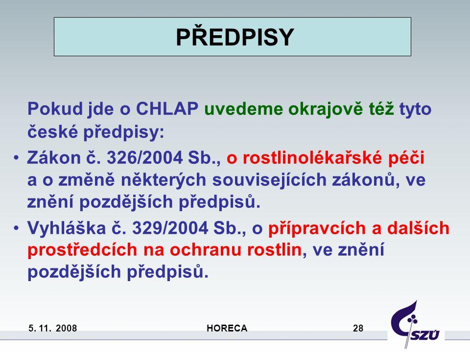 Pokud jde o CHLAP uvedeme okrajově též tyto české předpisy: