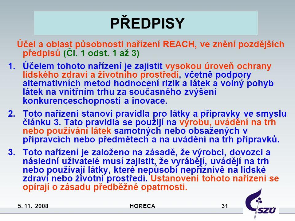 PŘEDPISY. Účel a oblast působnosti nařízení REACH, ve znění pozdějších předpisů (Čl. 1 odst. 1 až 3)