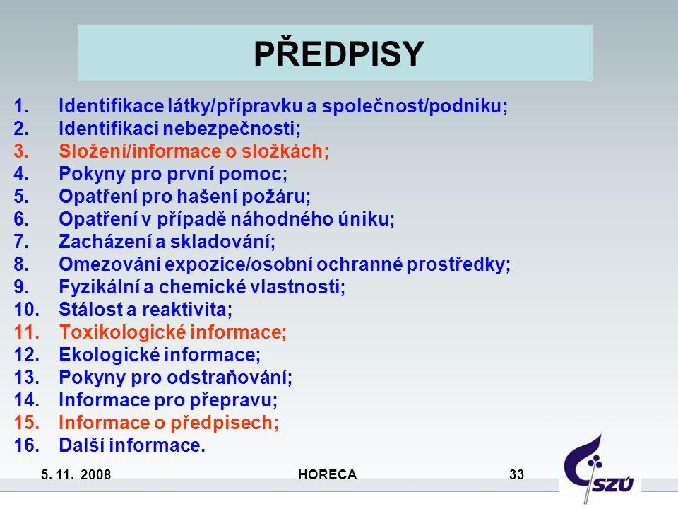 PŘEDPISY Identifikace látky/přípravku a společnost/podniku;