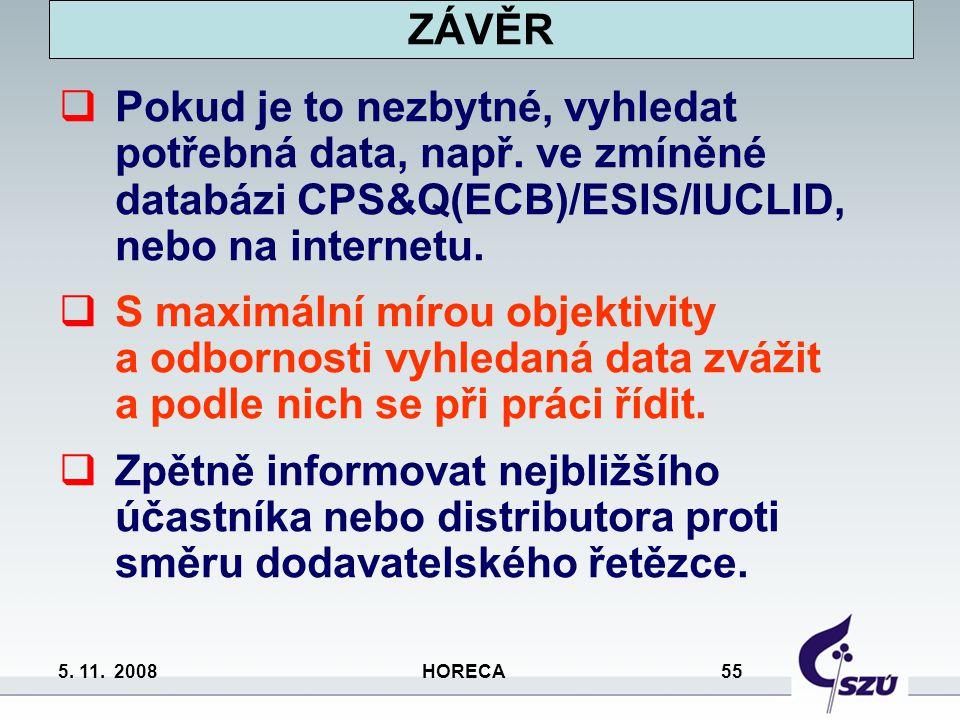 ZÁVĚR Pokud je to nezbytné, vyhledat potřebná data, např. ve zmíněné databázi CPS&Q(ECB)/ESIS/IUCLID, nebo na internetu.