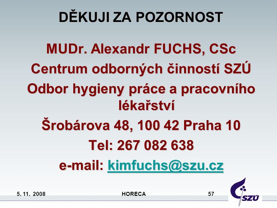 MUDr. Alexandr FUCHS, CSc Centrum odborných činností SZÚ