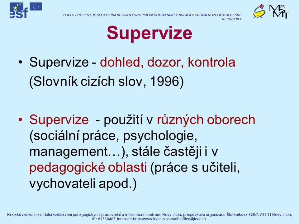 Supervize Supervize - dohled, dozor, kontrola