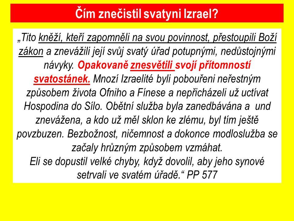Čím znečistil svatyni Izrael