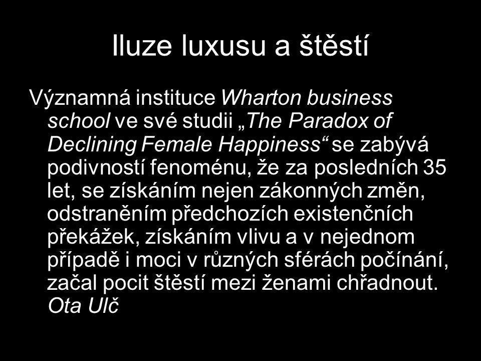 Iluze luxusu a štěstí
