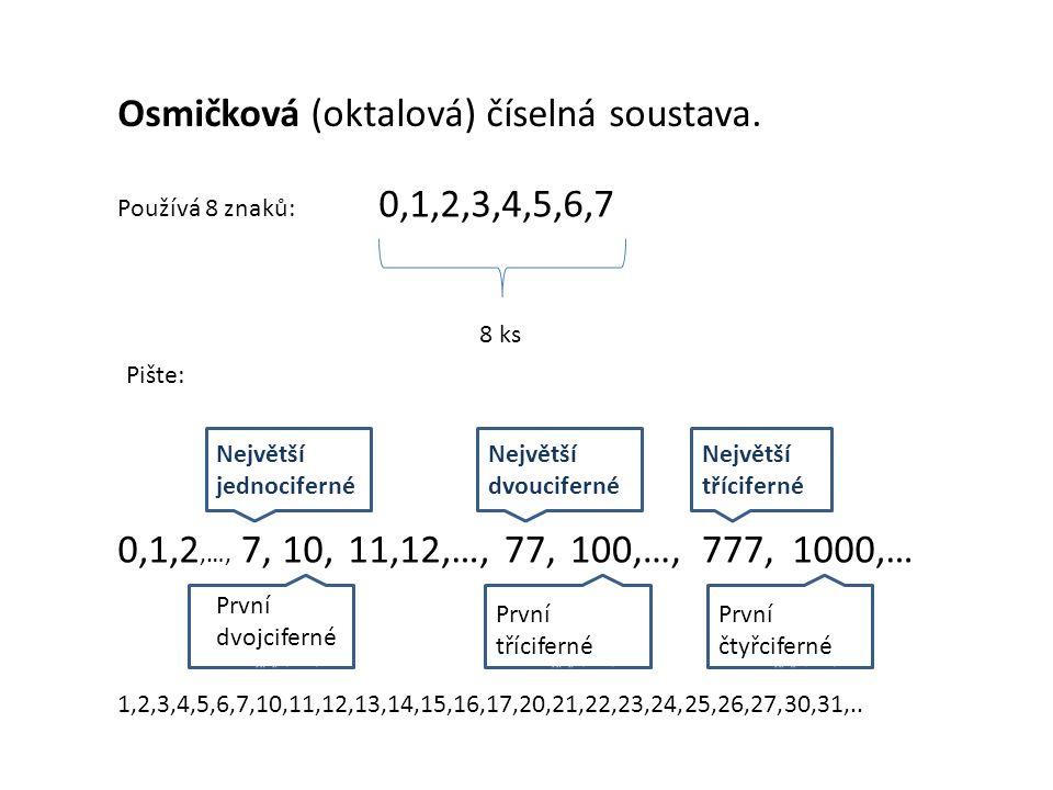 Osmičková (oktalová) číselná soustava.