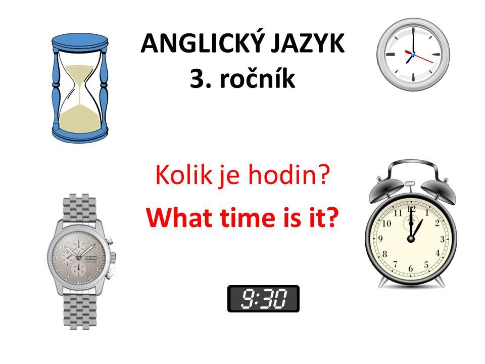 Kolik je hodin What time is it
