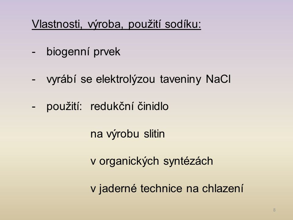 Vlastnosti, výroba, použití sodíku: