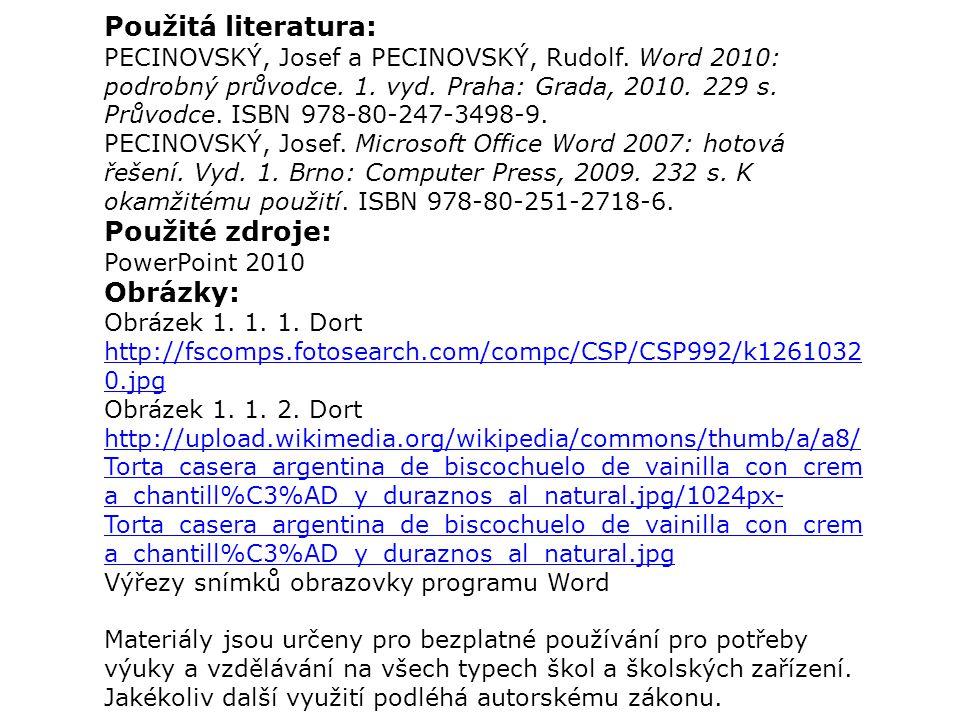 Použitá literatura: Použité zdroje: Obrázky: