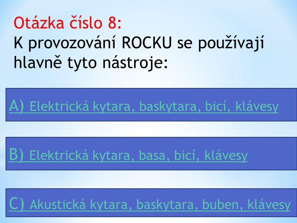 Otázka číslo 8: K provozování ROCKU se používají hlavně tyto nástroje:
