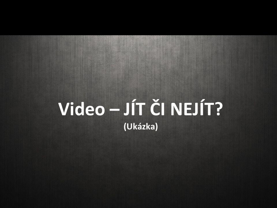 Video – JÍT ČI NEJÍT (Ukázka)