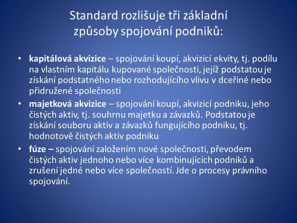 Standard rozlišuje tři základní způsoby spojování podniků: