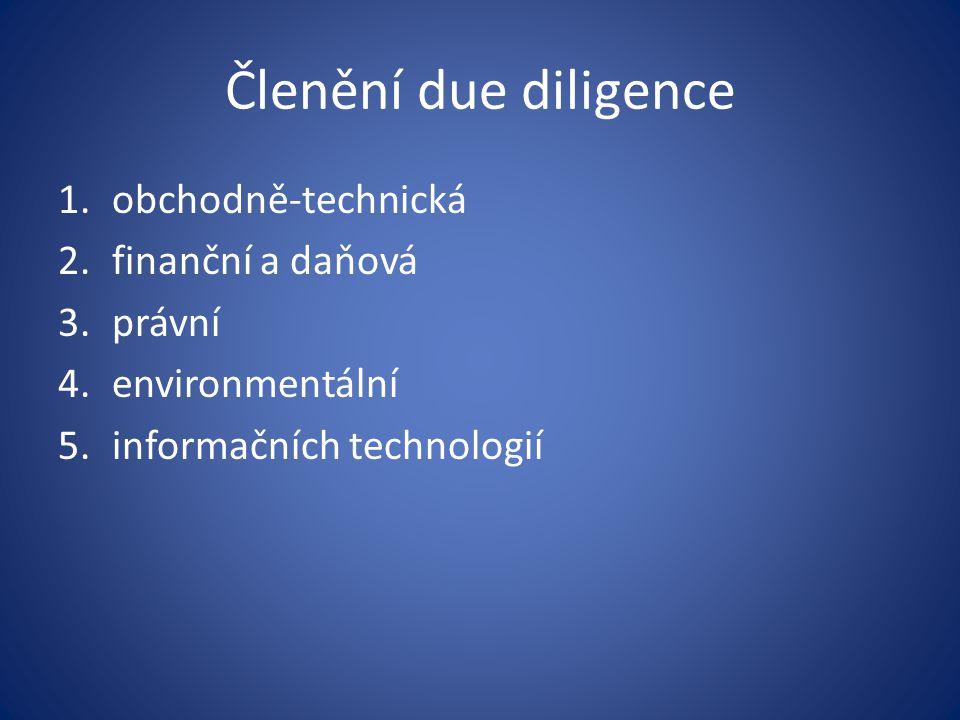 Členění due diligence obchodně-technická finanční a daňová právní