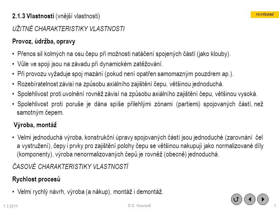 2.1.3 Vlastnosti (vnější vlastnosti) UŽITNÉ CHARAKTERISTIKY VLASTNOSTI