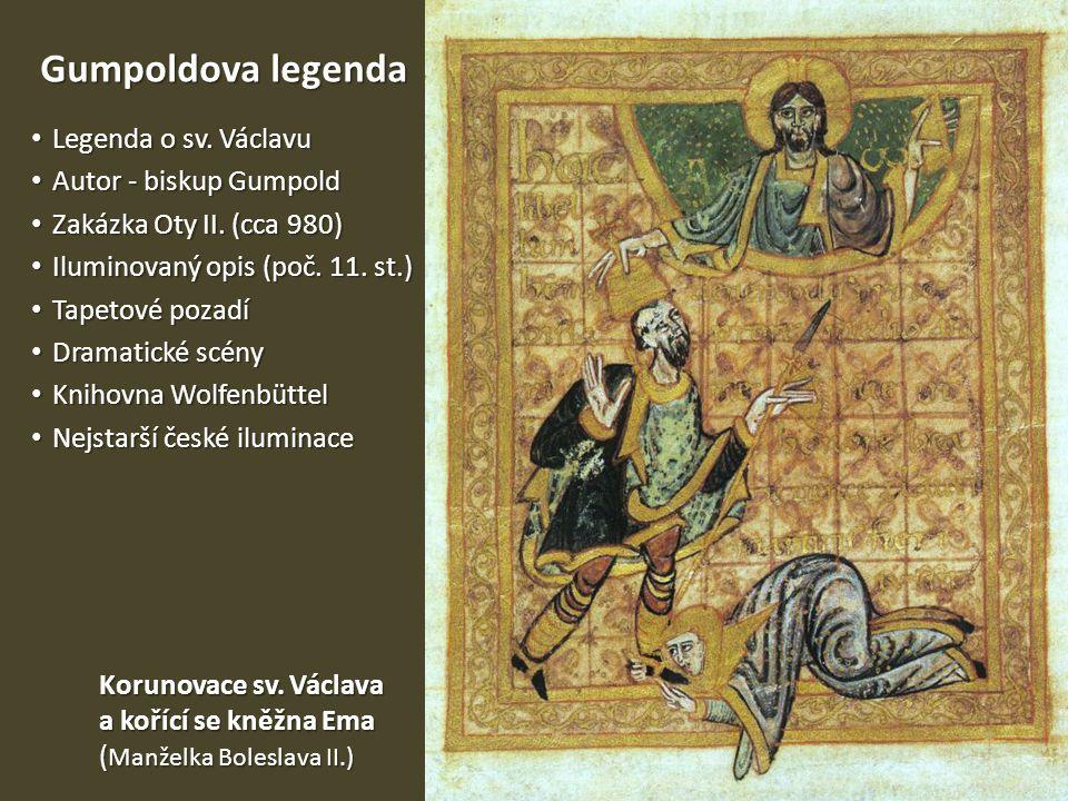 Gumpoldova legenda Legenda o sv. Václavu Autor - biskup Gumpold