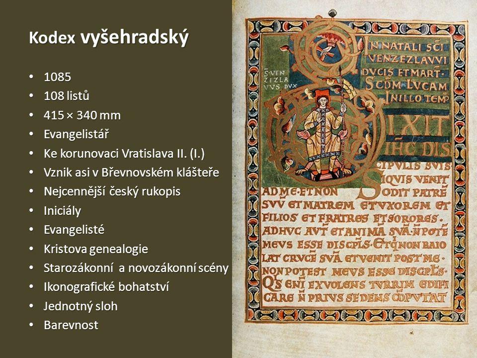 Kodex vyšehradský 1085 108 listů 415 × 340 mm Evangelistář
