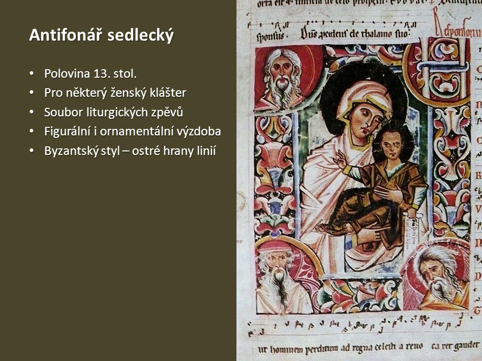Antifonář sedlecký Polovina 13. stol. Pro některý ženský klášter