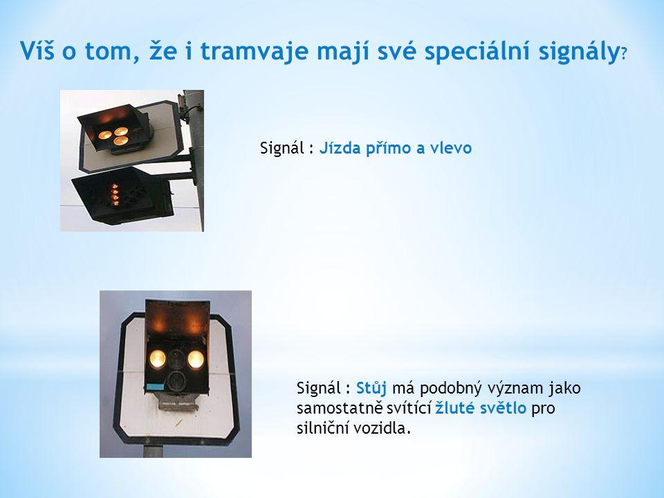 Víš o tom, že i tramvaje mají své speciální signály