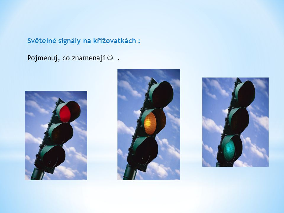 Světelné signály na křižovatkách :