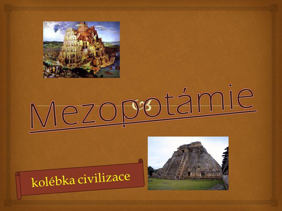 Mezopotámie kolébka civilizace