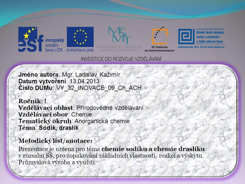 Jméno autora: Mgr. Ladislav Kažimír Datum vytvoření: 13.04.2013