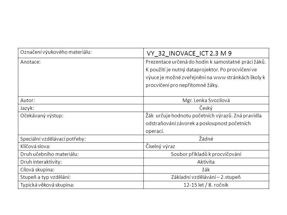 Označení výukového materiálu: VY_32_INOVACE_ICT 2.3 M 9 Anotace: