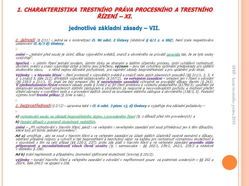 1. CHARAKTERISTIKA TRESTNÍHO PRÁVA PROCESNÍHO A TRESTNÍHO ŘÍZENÍ – XI.