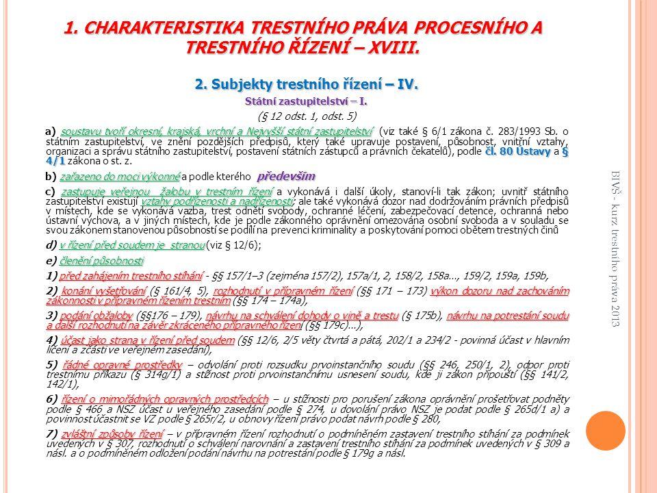 2. Subjekty trestního řízení – IV. Státní zastupitelství – I.