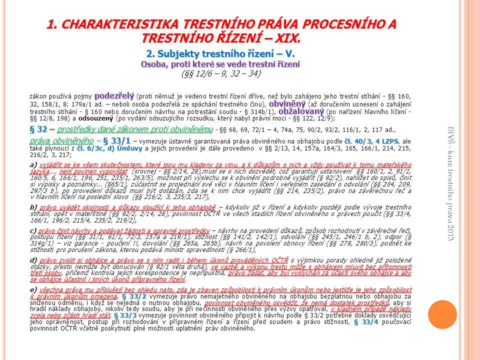 1. CHARAKTERISTIKA TRESTNÍHO PRÁVA PROCESNÍHO A TRESTNÍHO ŘÍZENÍ – XIX.