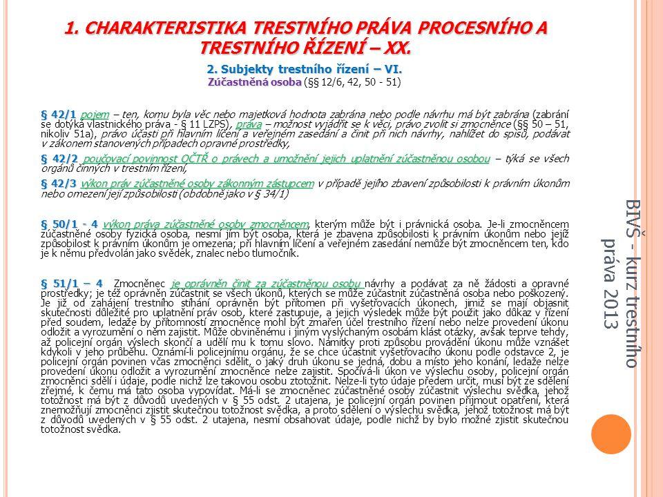 1. CHARAKTERISTIKA TRESTNÍHO PRÁVA PROCESNÍHO A TRESTNÍHO ŘÍZENÍ – XX.