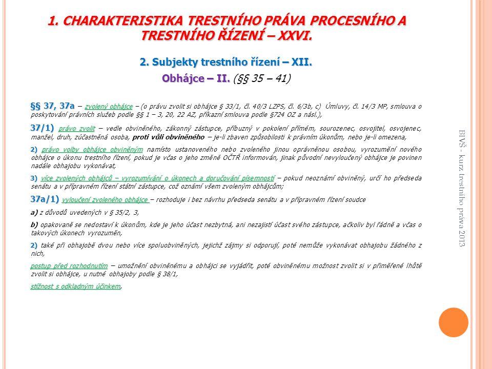 2. Subjekty trestního řízení – XII.
