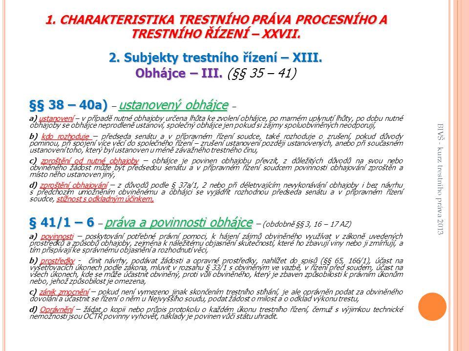 2. Subjekty trestního řízení – XIII.