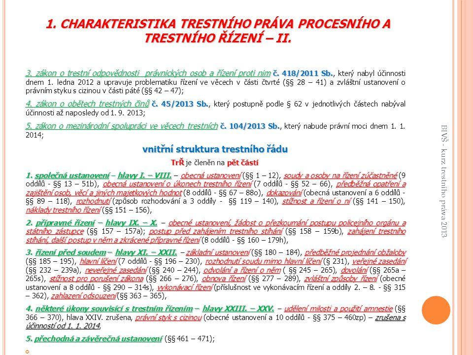 1. CHARAKTERISTIKA TRESTNÍHO PRÁVA PROCESNÍHO A TRESTNÍHO ŘÍZENÍ – II.