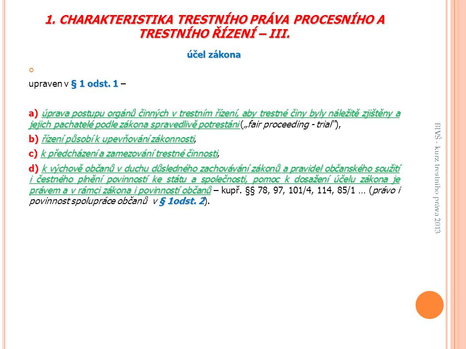 1. CHARAKTERISTIKA TRESTNÍHO PRÁVA PROCESNÍHO A TRESTNÍHO ŘÍZENÍ – III.