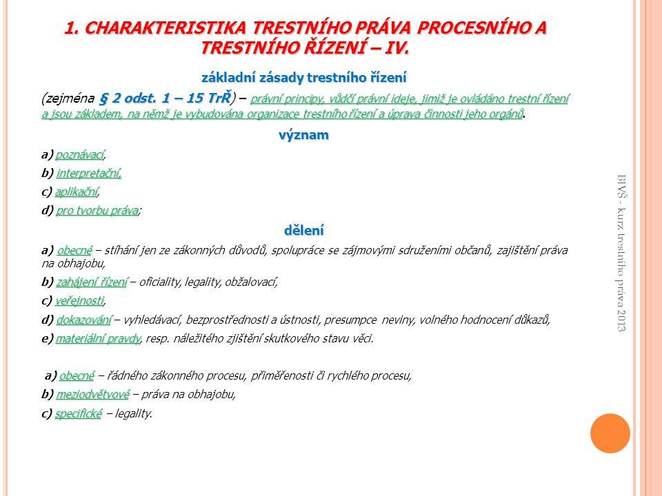 1. CHARAKTERISTIKA TRESTNÍHO PRÁVA PROCESNÍHO A TRESTNÍHO ŘÍZENÍ – IV.