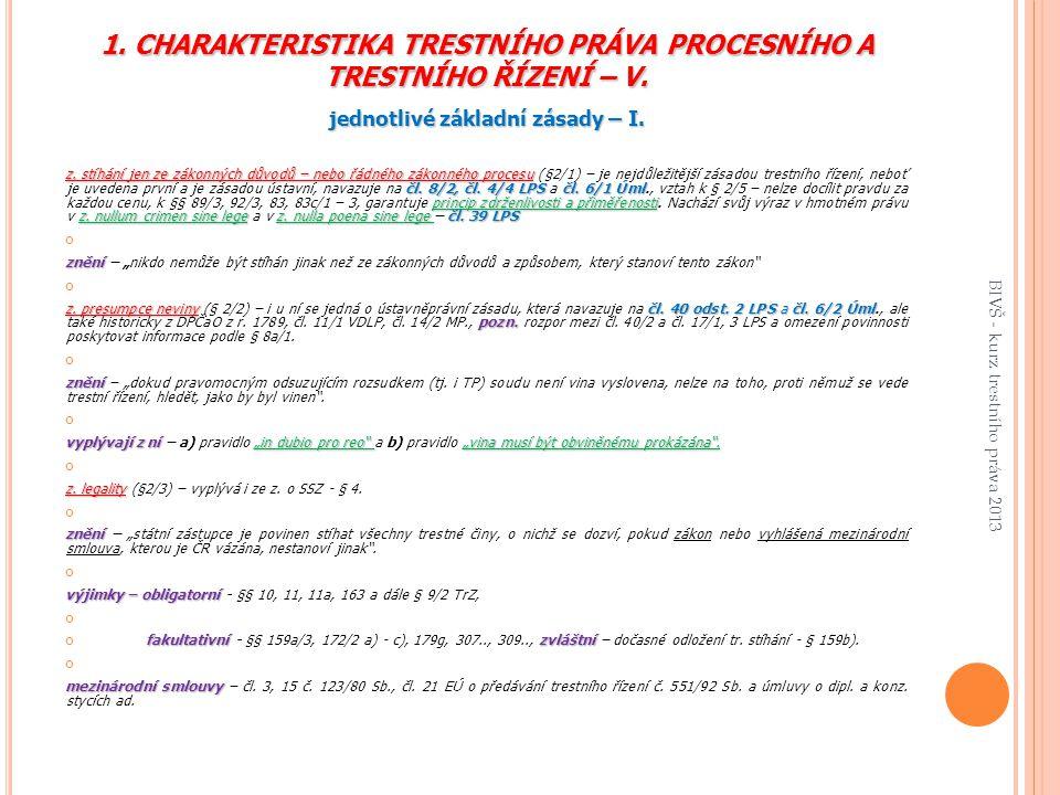 1. CHARAKTERISTIKA TRESTNÍHO PRÁVA PROCESNÍHO A TRESTNÍHO ŘÍZENÍ – V.