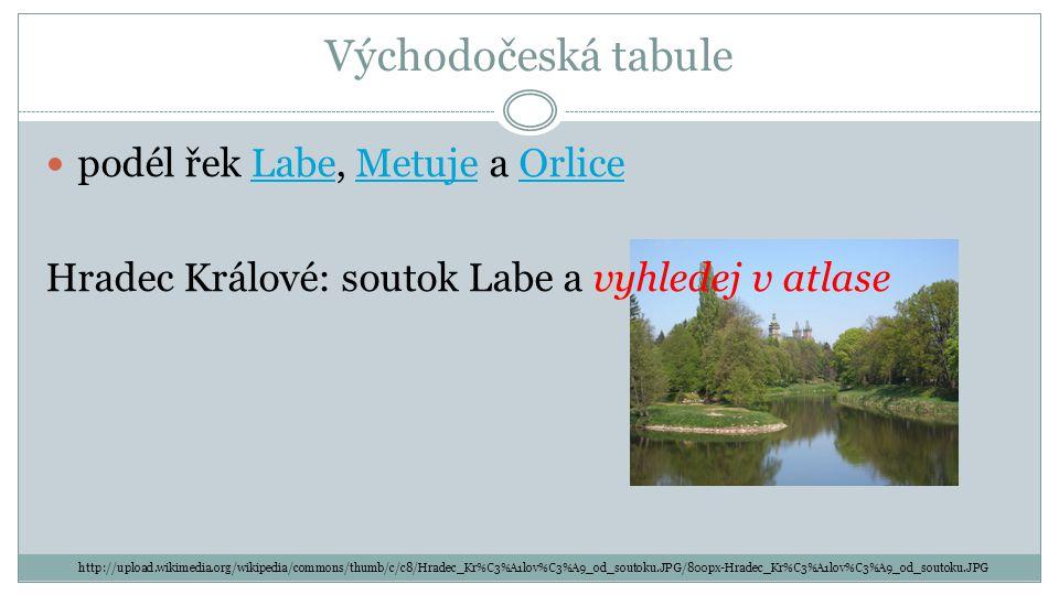 Východočeská tabule podél řek Labe, Metuje a Orlice