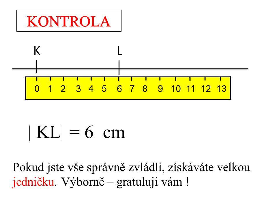 KONTROLA K. L. 0 1 2 3 4 5 6 7 8 9 10 11 12 13. KL = 6 cm.