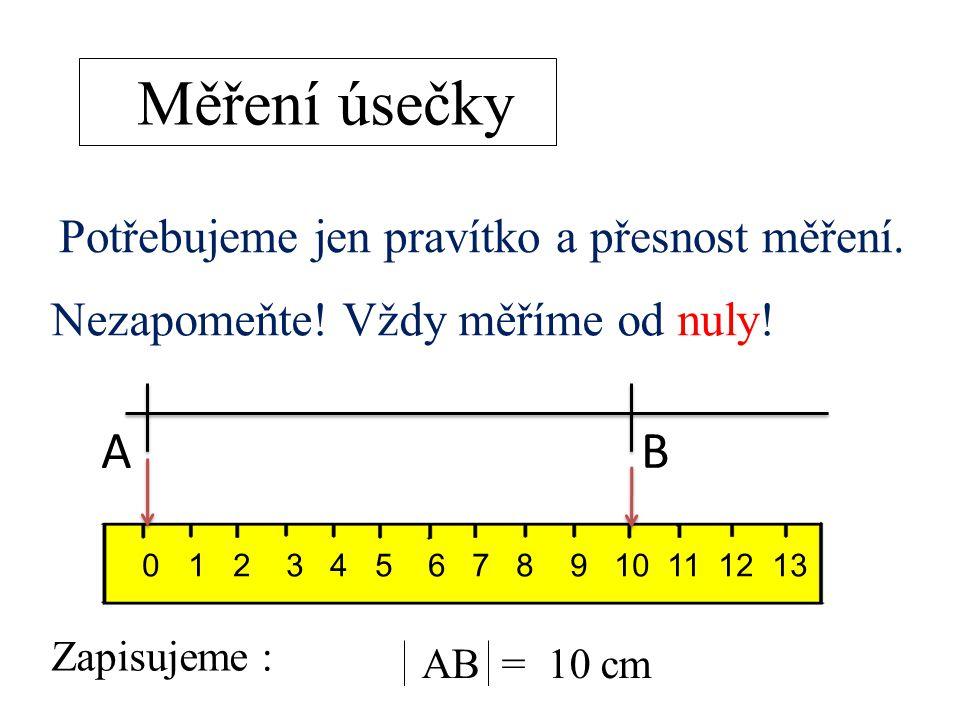 Měření úsečky A B Potřebujeme jen pravítko a přesnost měření.