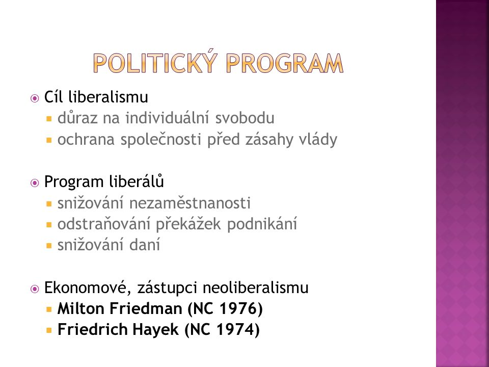 Politický program Cíl liberalismu důraz na individuální svobodu