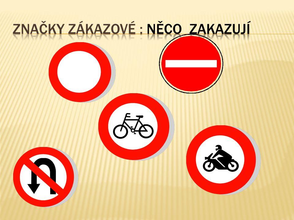 Značky zákazové : něco zakazují