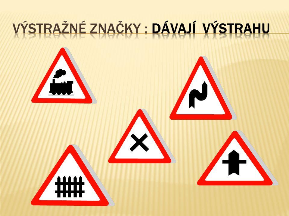 Výstražné značky : dávají výstrahu