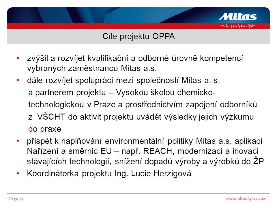 Cíle projektu OPPA zvýšit a rozvíjet kvalifikační a odborné úrovně kompetencí vybraných zaměstnanců Mitas a.s.