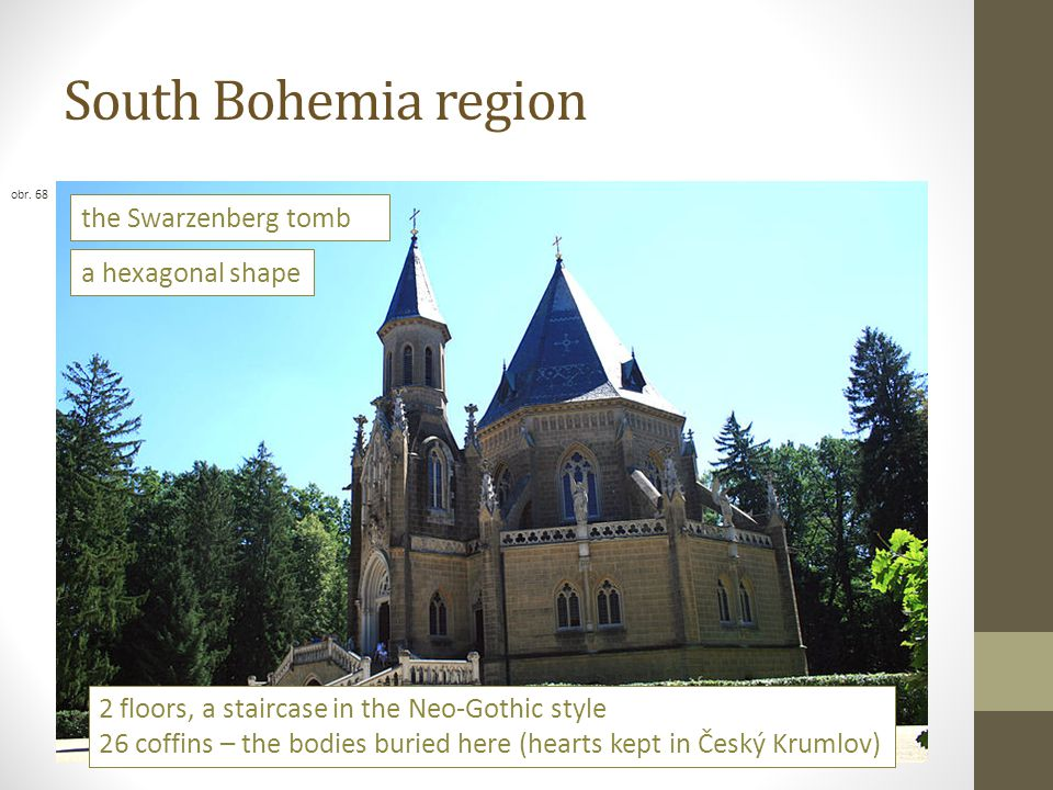 South Bohemia region the Swarzenberg tomb a hexagonal shape