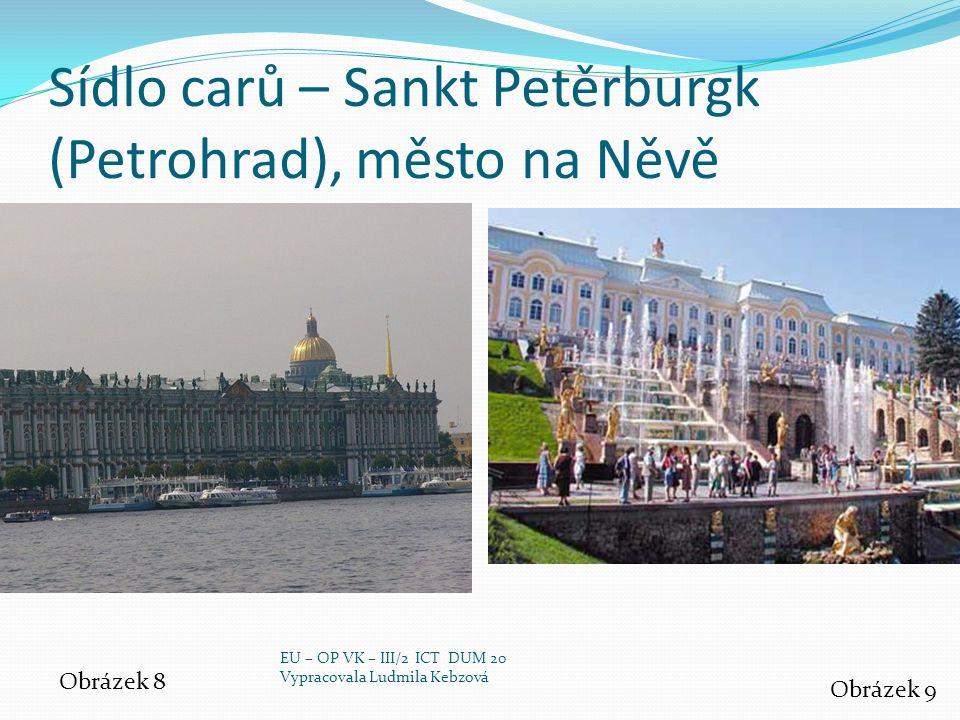 Sídlo carů – Sankt Petěrburgk (Petrohrad), město na Něvě