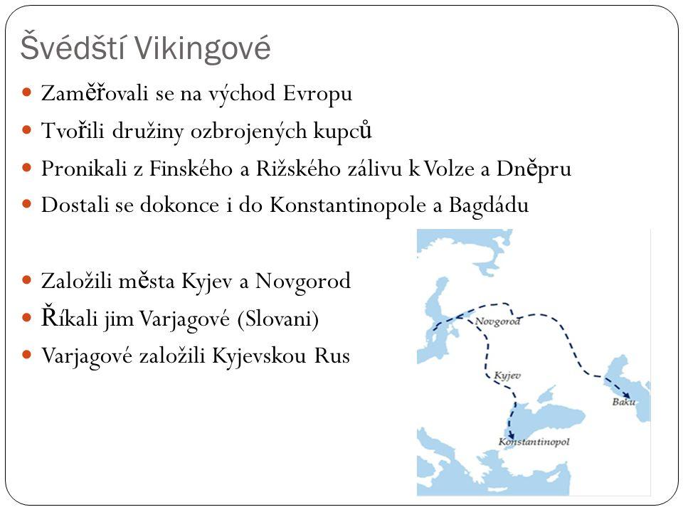 Švédští Vikingové Zaměřovali se na východ Evropu